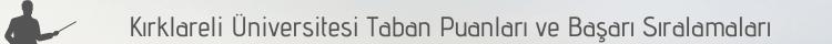 Kırklareli Üniversitesi 2021 Taban Puanları Başarı Sıralamalar