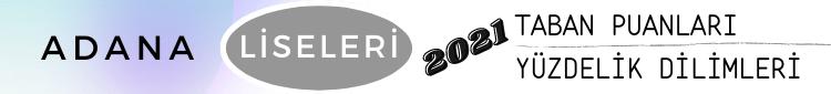 2021 Adana Liseleri Taban Puanları