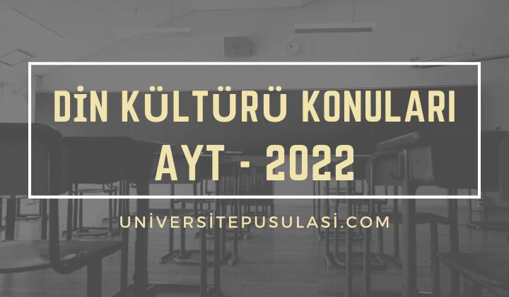 2022 AYT Din Kültürü Konuları